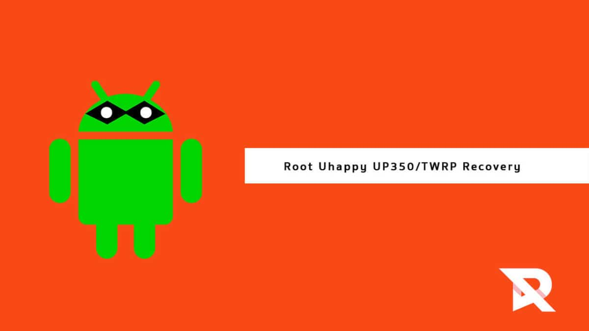 Root Uhappy UP350 and Install TWRP Recovery