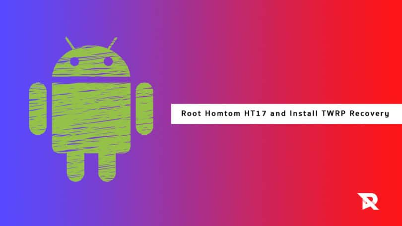 Root Homtom HT17 and Install TWRP Recovery