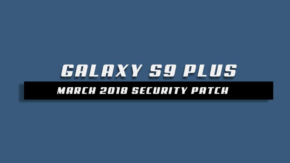 Galaxy S9 Plus G965FXXS1ARD1 / G965FXXS1ARD2 April 2018 Security Patch OTA Update