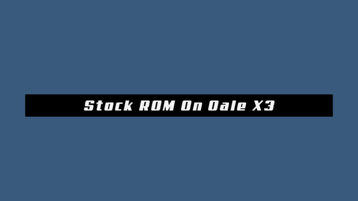 Stock ROM On Oale X3