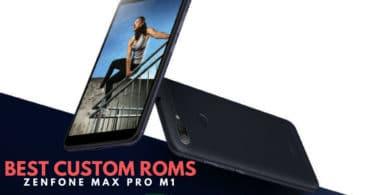 List Of Best Custom ROMs For ZenFone Max Pro M1 (Fast + Battery)