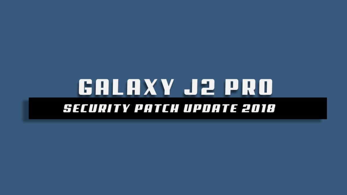 DownloadGalaxy J2 Pro J250FXWU2ARD7 May 2018 Security Update