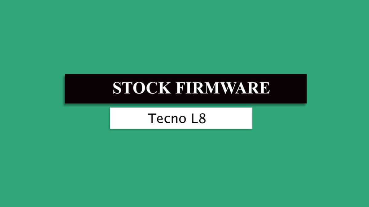 Download and Install Stock ROM On Tecno L8 [Official Firmware]
