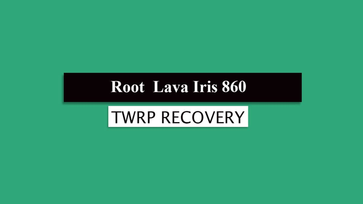 Root Lava Iris 860 and Install TWRP Recovery