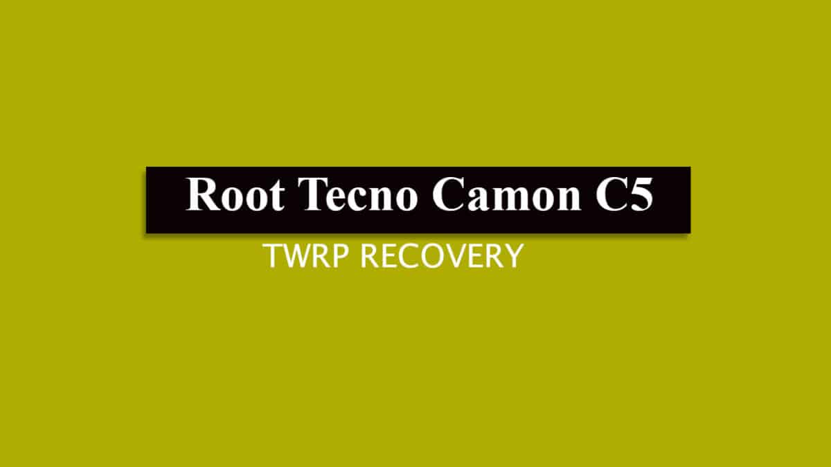 Install TWRP and Root Tecno Camon C5