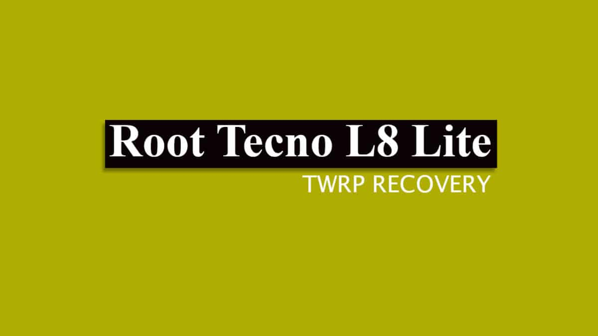 How to Root Tecno L8 Lite and Install TWRP Recovery