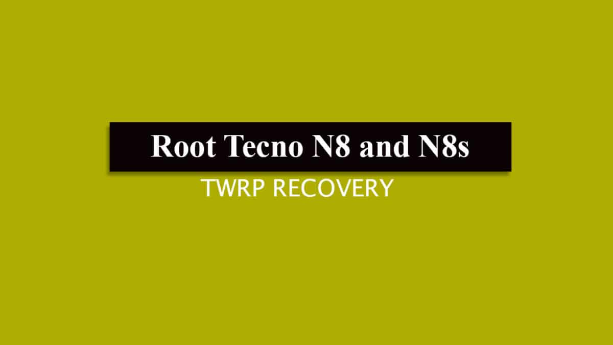 Install TWRP and Root Tecno N8 / N8s