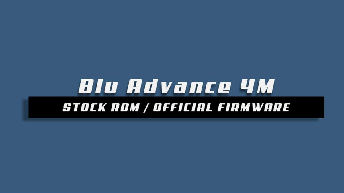 Download and Install Stock ROM On Blu Advance 4M A090 [Offficial Firmware]