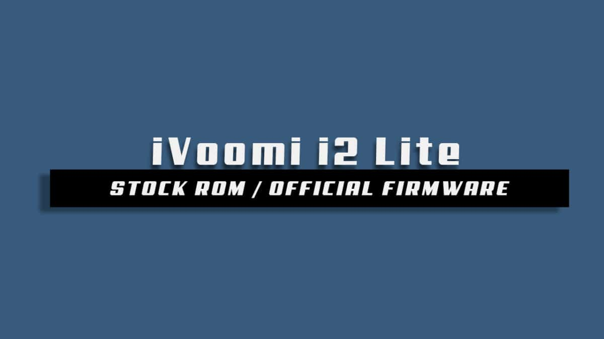 Download and Install Stock ROM On iVoomi i2 Lite [Official Firmware]