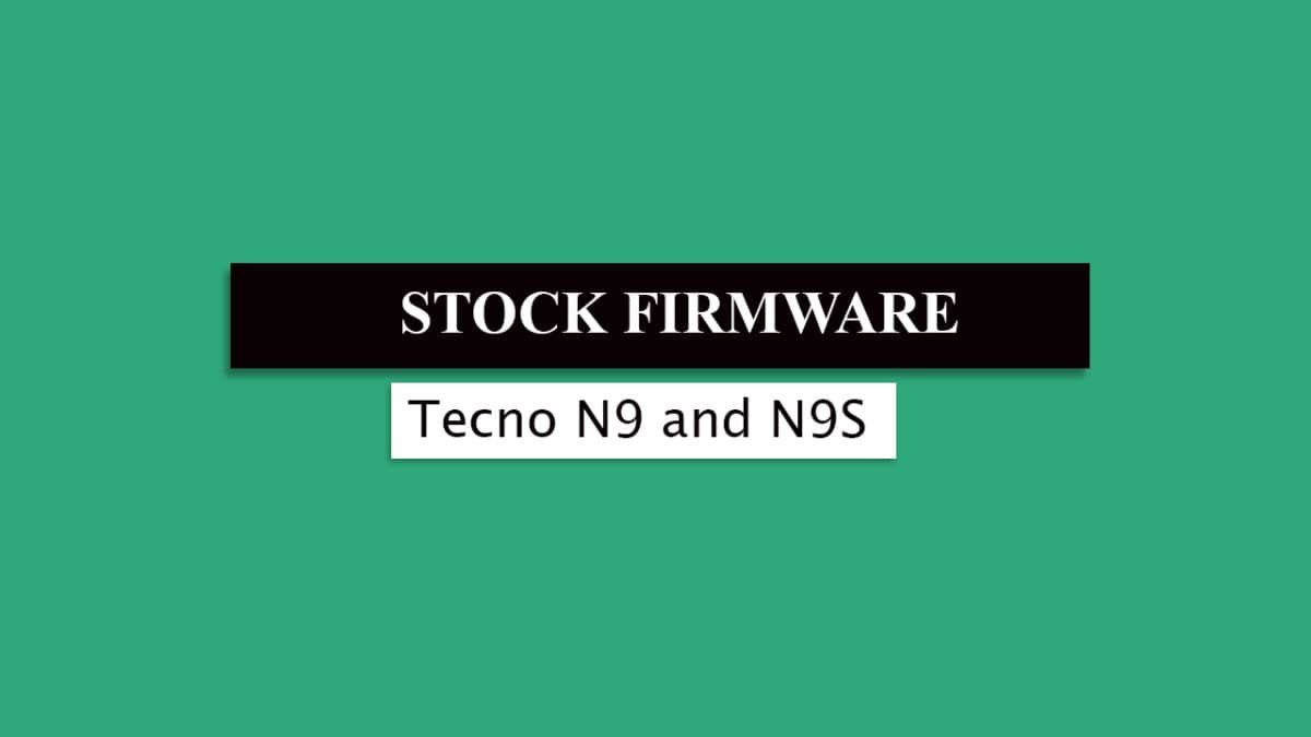 Download and Install Stock ROM On Tecno N9 and N9S [Official Firmware]
