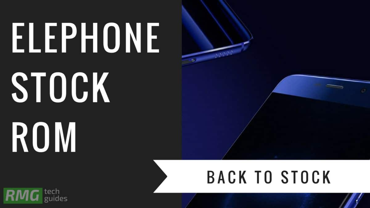 Download and Install Stock ROM On Elephone P8 [Official Firmware]
