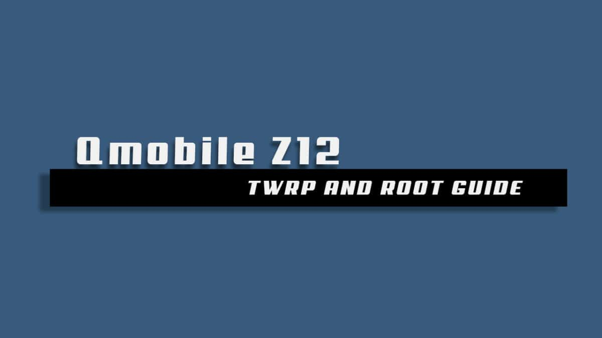 Install TWRP and root Qmobile Z12