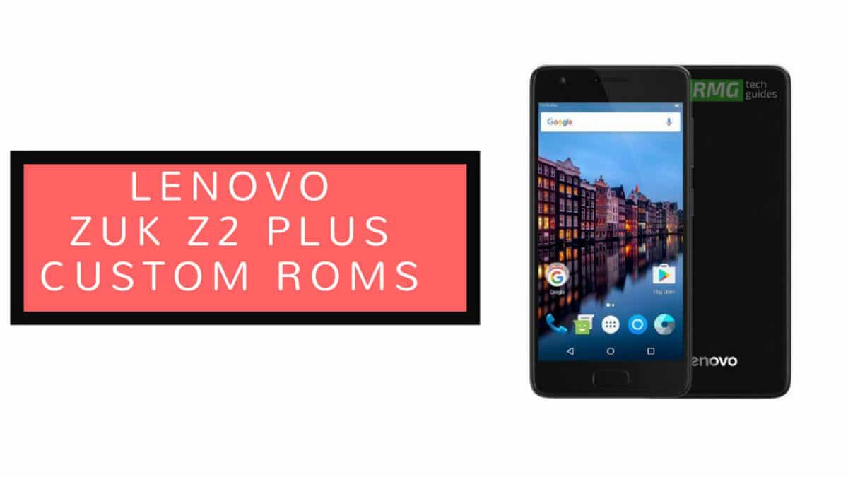 Install Resurrection Remix Oreo On Lenovo ZUK Z2 Plus (Android 8.1)