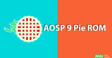 Download AOSP Android 9 Pie ROM For All Supported Android Phones