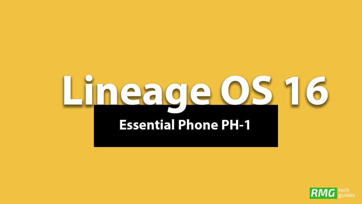 Download and Install Lineage OS 16 On Essential Phone PH-1 | Android 9.0 Pie