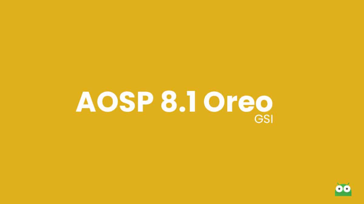 Download and Install AOSP Android 8.1 Oreo on HTC U11 Plus (GSI)