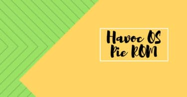 Download and InstallHavoc OS Pie ROM On Huawei P20 Pro (GSI) | Android 9.0