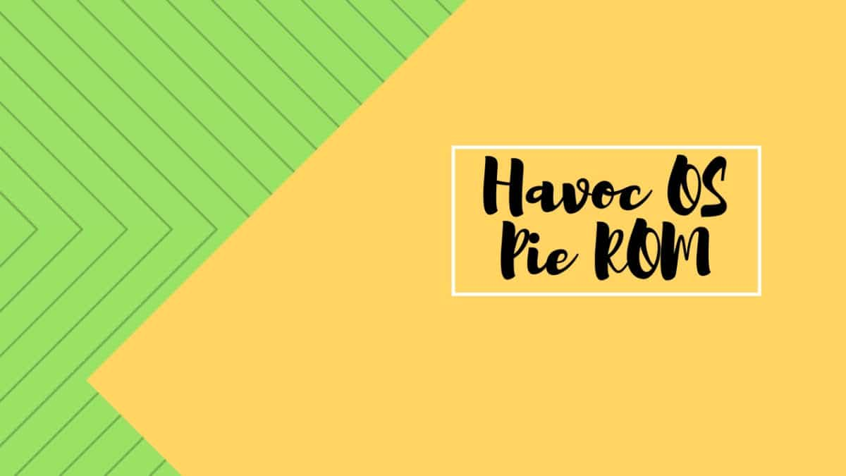 Download and InstallHavoc OS Pie ROM On Moto G5 Plus (GSI) | Android 9.0