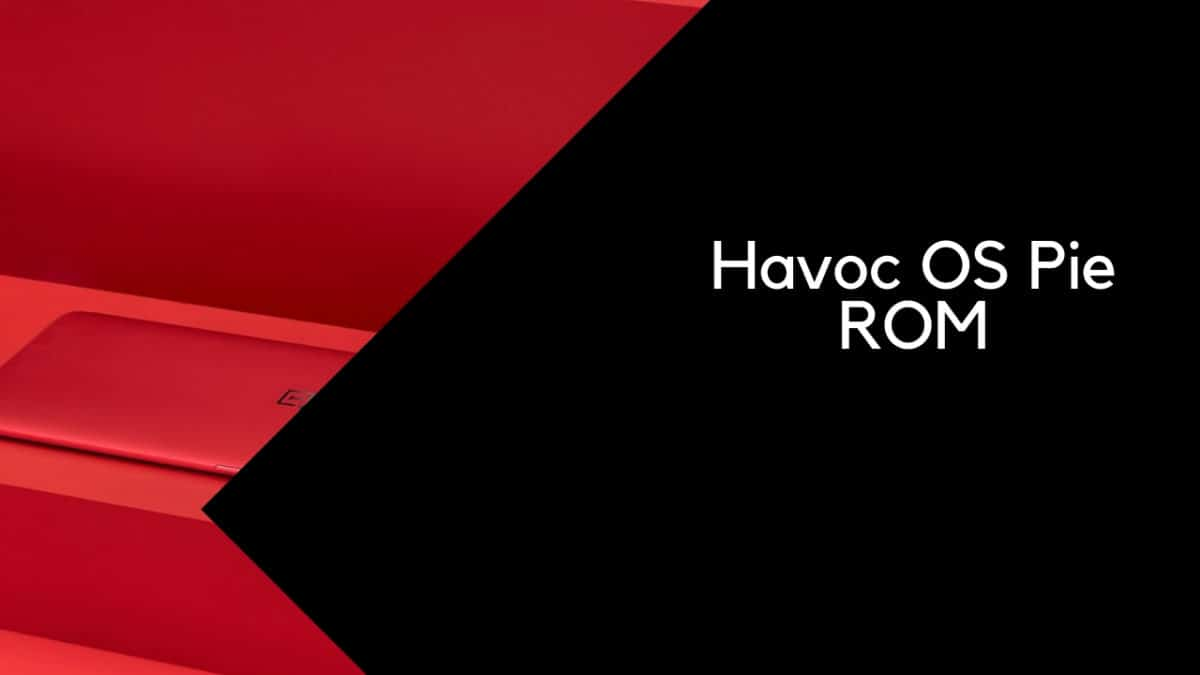Download and InstallHavoc OS Pie ROM On Huawei P10 Plus (GSI) | Android 9.0