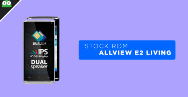 DownloadAllview E2 Living Stock ROM (Back To Stock/Unbrick)