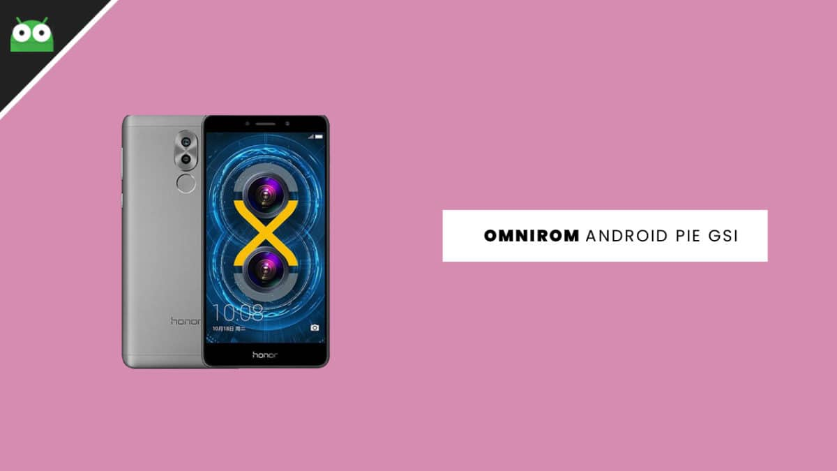 How To Update Huawei Honor 6X to Android 9 0 Pie With OmniROM