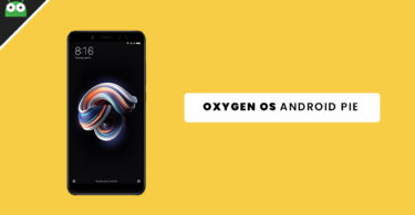 Download and Install OxygenOS Based On Android Pie for Redmi Note 5 Pro