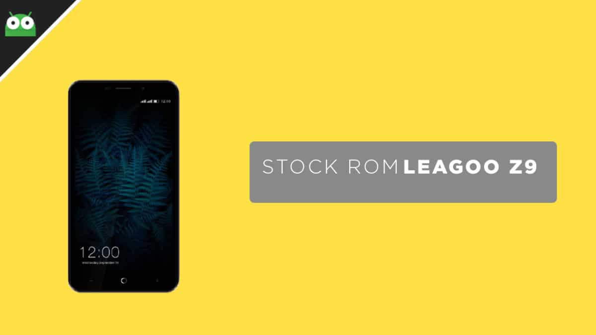Download and Install Stock ROM On Leagoo Z9 [Official Firmware]