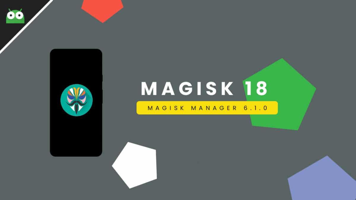 Download Latest Magisk 18 and Magisk Manager 6.1.0