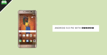 Update Huawei Mate 9 Pro to Android 9.0 Pie With OmniROM