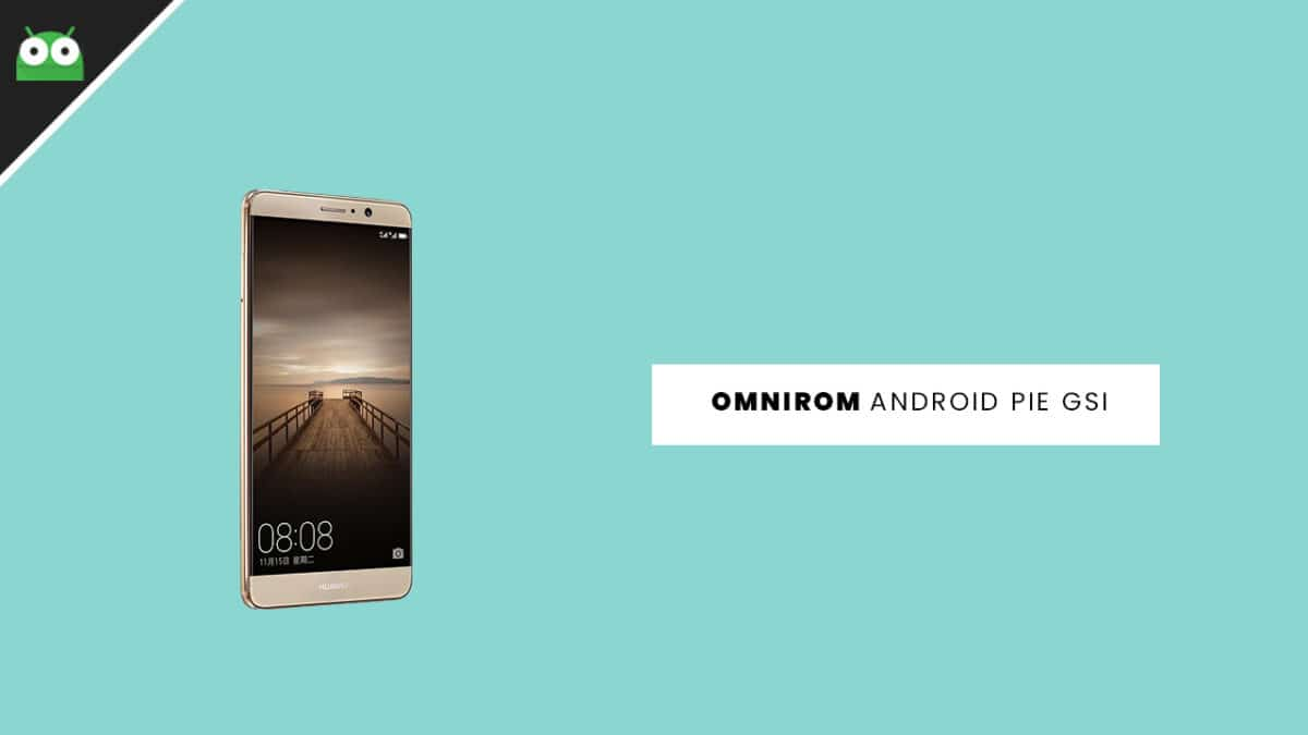 Update Huawei Mate 9 to Android 9.0 Pie With OmniROM