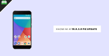 Download and Install Xiaomi Mi A1 10.0.3.0 Pie Update With December 2018 Patch