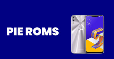 Best Android Pie ROMs For Asus ZenFone 5Z   Android 9.0 ROMs