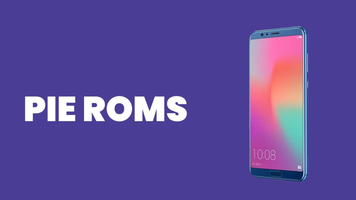 Best Android Pie ROMs For Honor View 10 | Android 9.0 ROMs