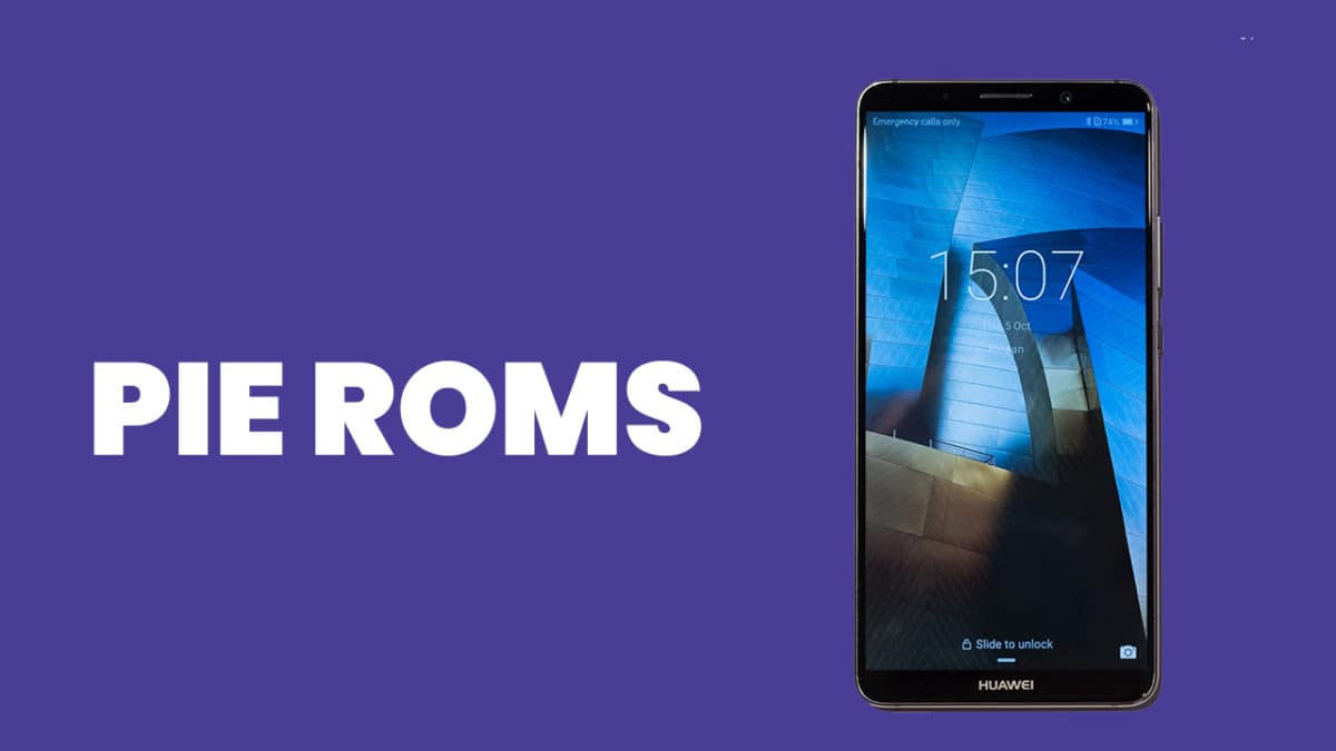 Best Android Pie ROMs For Huawei Mate 10 Pro