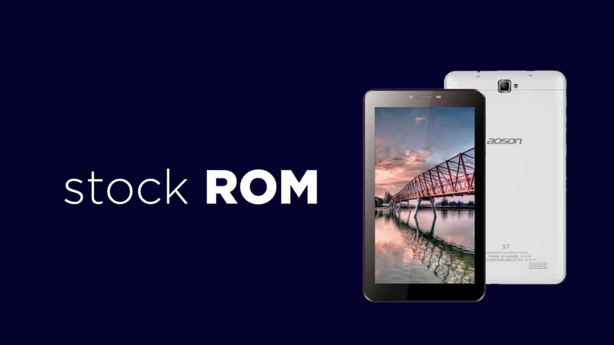 How To Install Stock ROM on Aoson S7 (Unbrick/Update/Unroot)