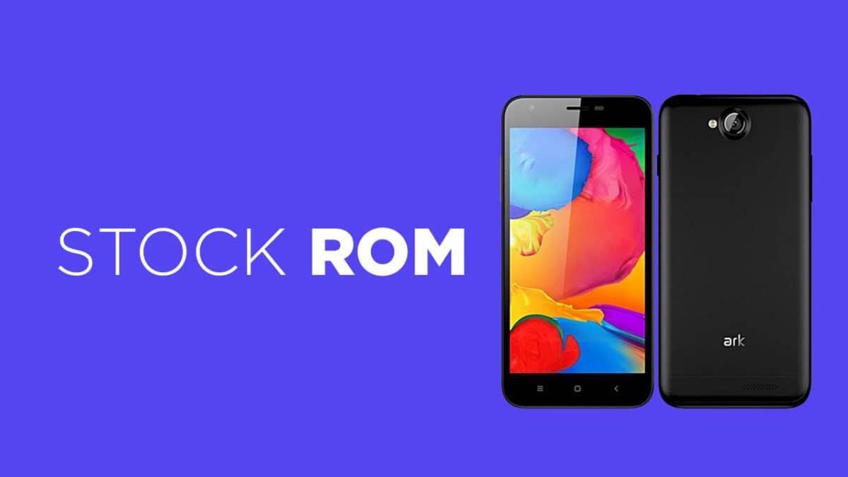 Install Stock ROM on ARK Benefit S502 Plus (Unbrick/Update/Unroot)