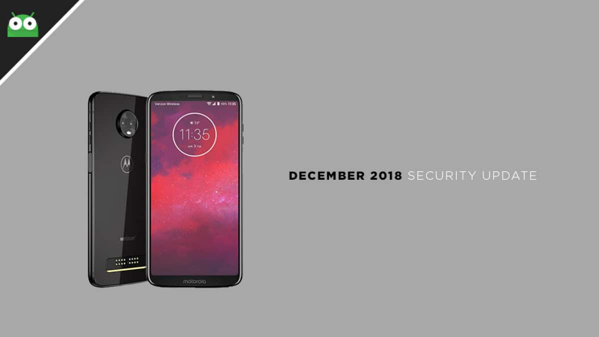 Moto Z3 ODXS28.66-18-6 December 2018 Security Patch OTA Update