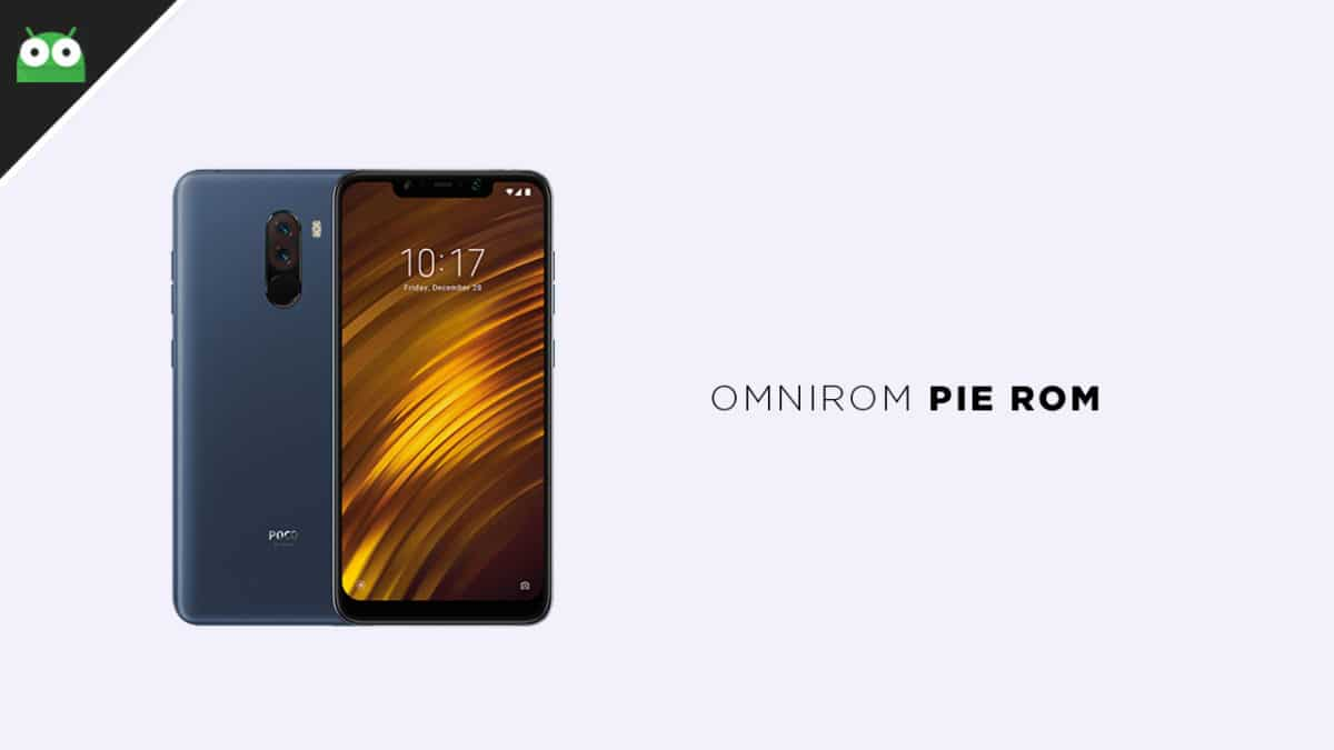Update Xiaomi Poco F1 to Android 9.0 Pie With OmniROM