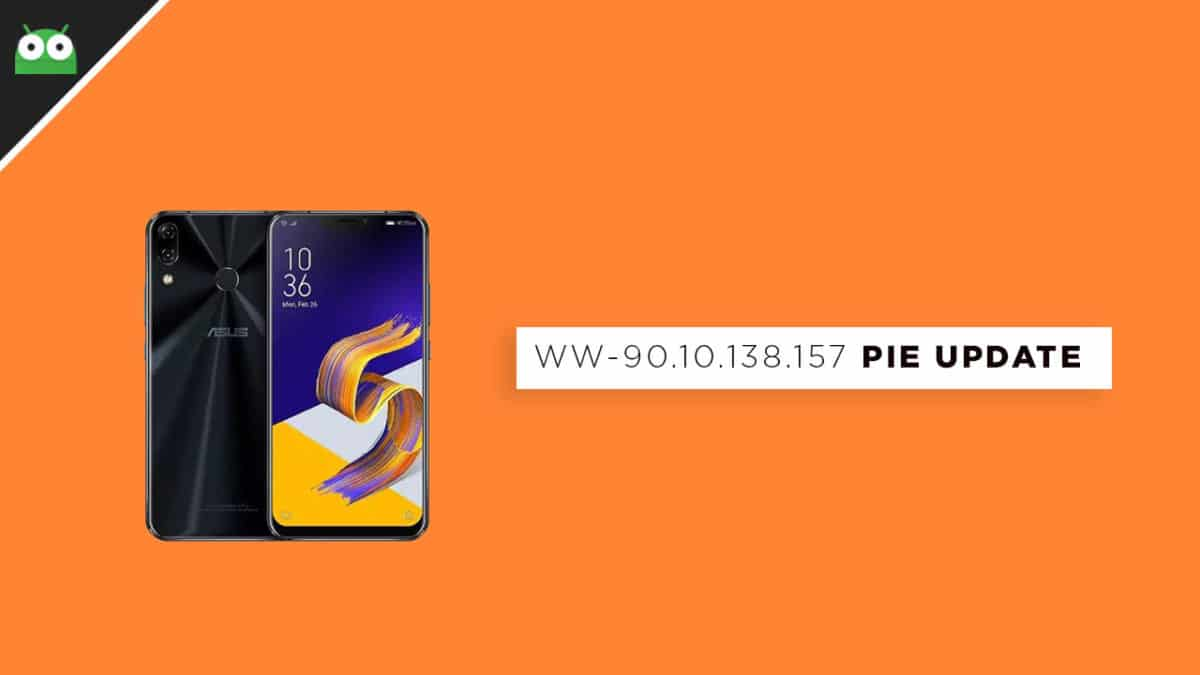 ZenFone 5Z WW-90.10.138.157 Pie Update (Android 9.0)