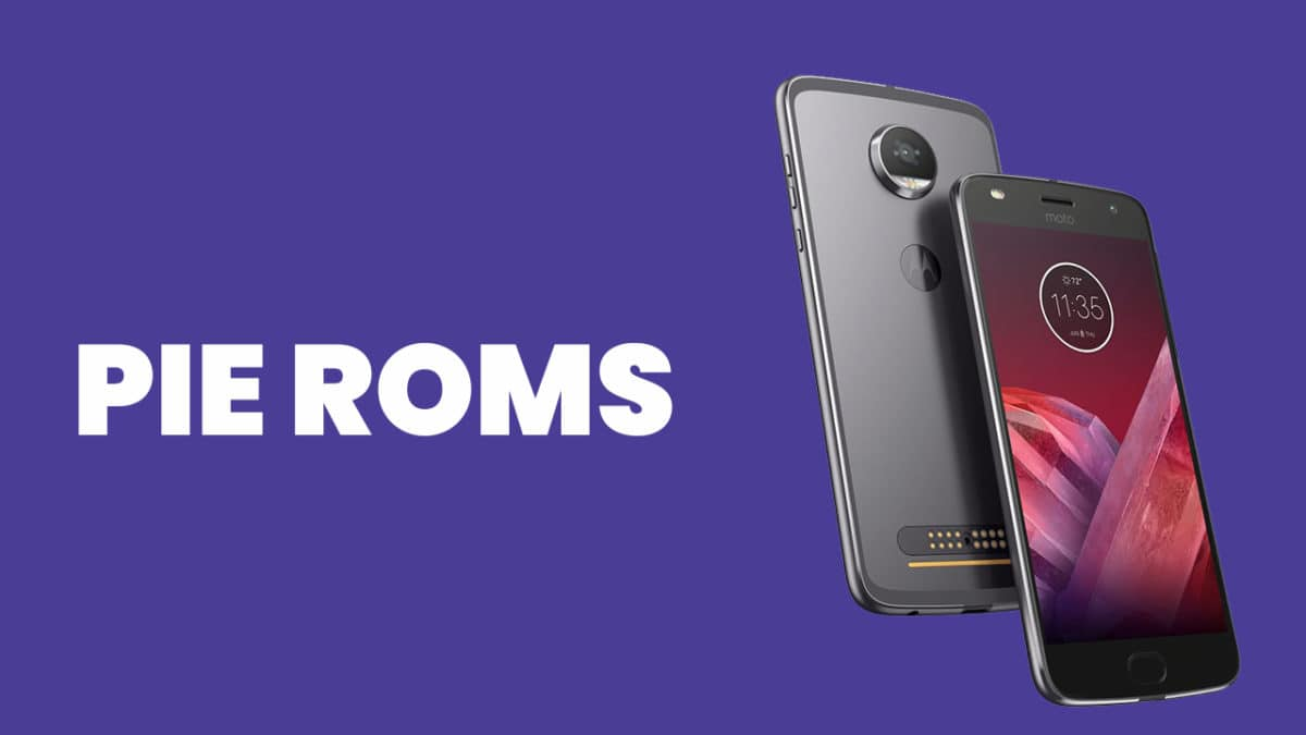 [Full List] Best Android Pie ROMs For Moto Z2 Force | Android 9.0 ROMs