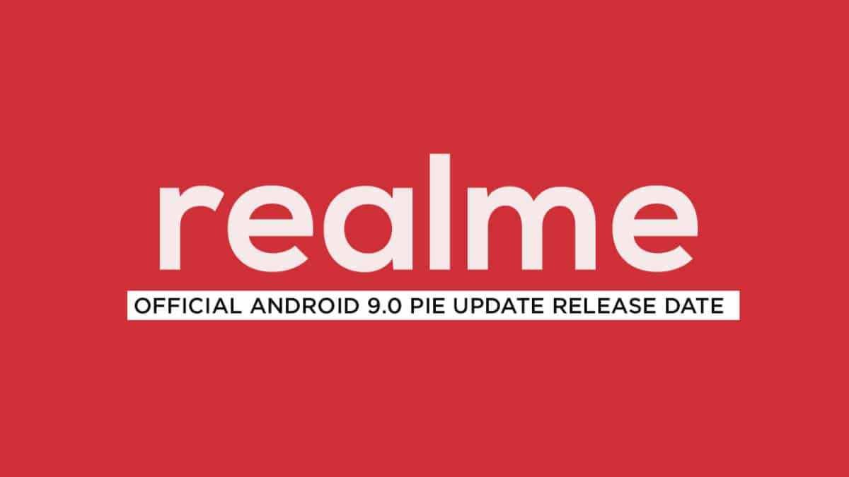 Android Pie 9.0 Release Dates For All Realme Phones
