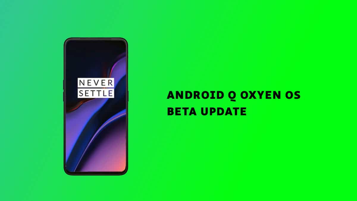 OnePlus 7 and 7 Pro Android Q Beta based on Oxygen OS