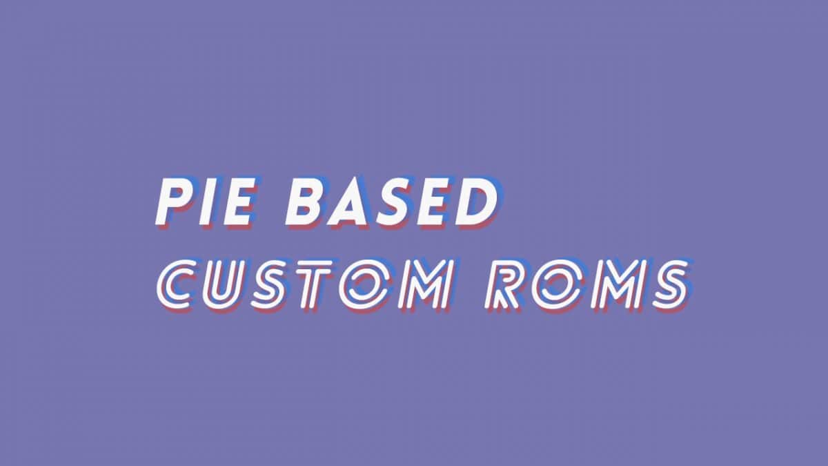 Best Galaxy Tab A 10.1 2016 Pie Based Custom ROMs