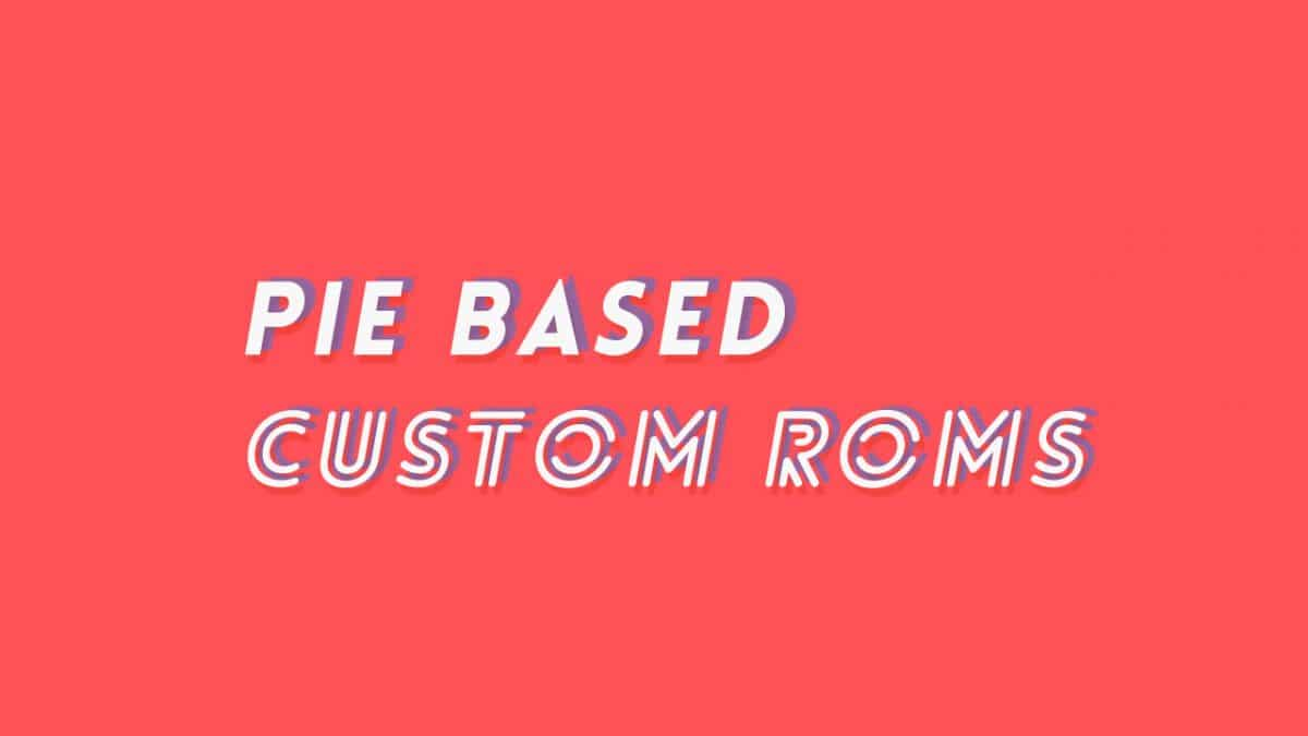 Best OnePlus 6T Pro Pie Based Custom ROMs (Android 9.0)