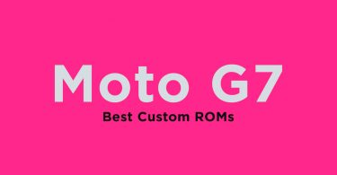 Best Custom ROMs For Moto G7