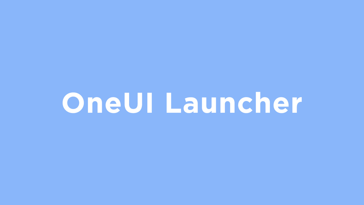 Download One UI Launcher APK for Android Devices