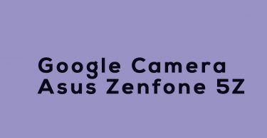 Download Google Camera for Asus Zenfone 5Z