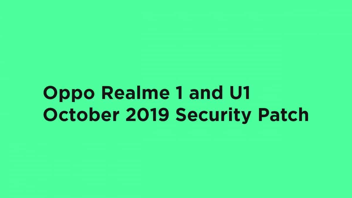 Oppo Realme 1 and Realme U1 getting October 2019 Security Patch