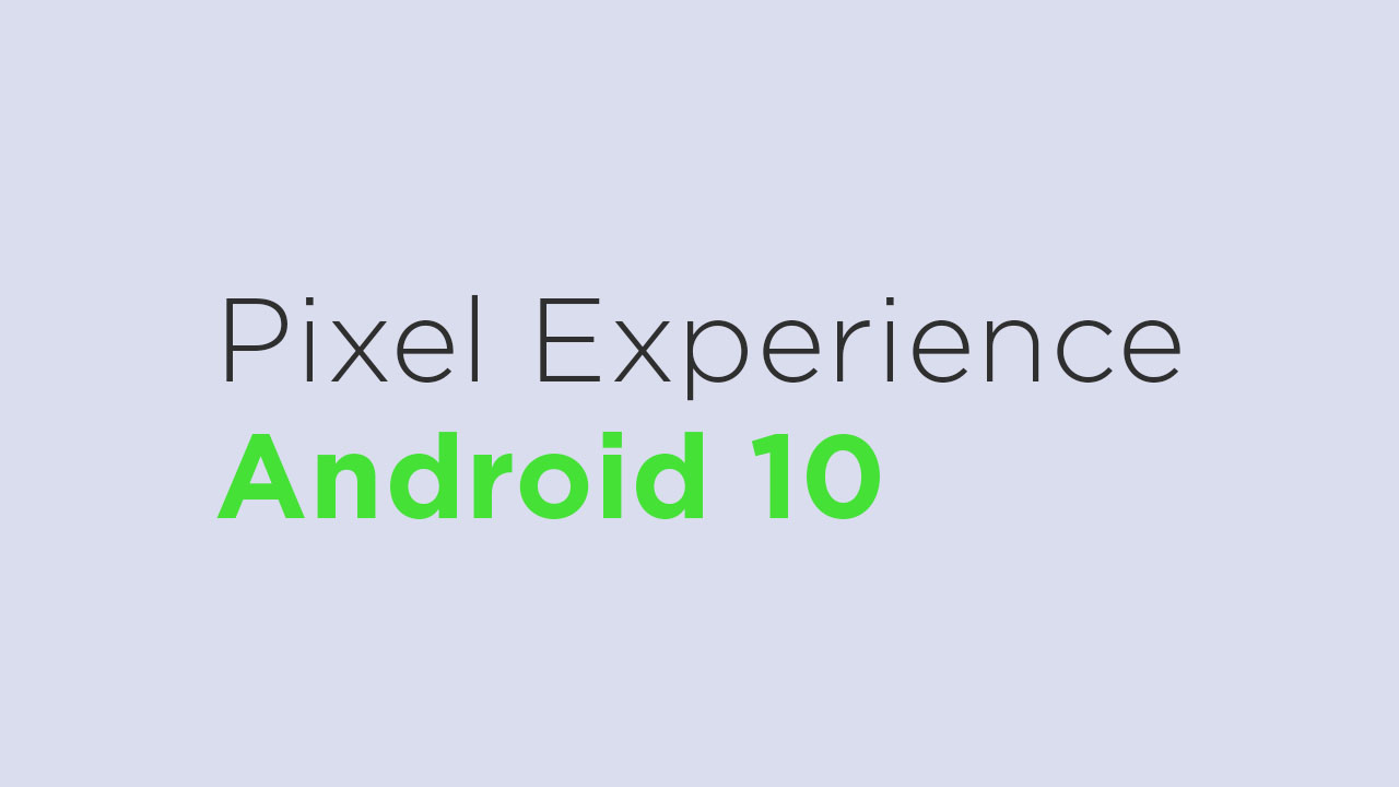 Install Pixel Experience Android 10 On Xiaomi Redmi Note 7
