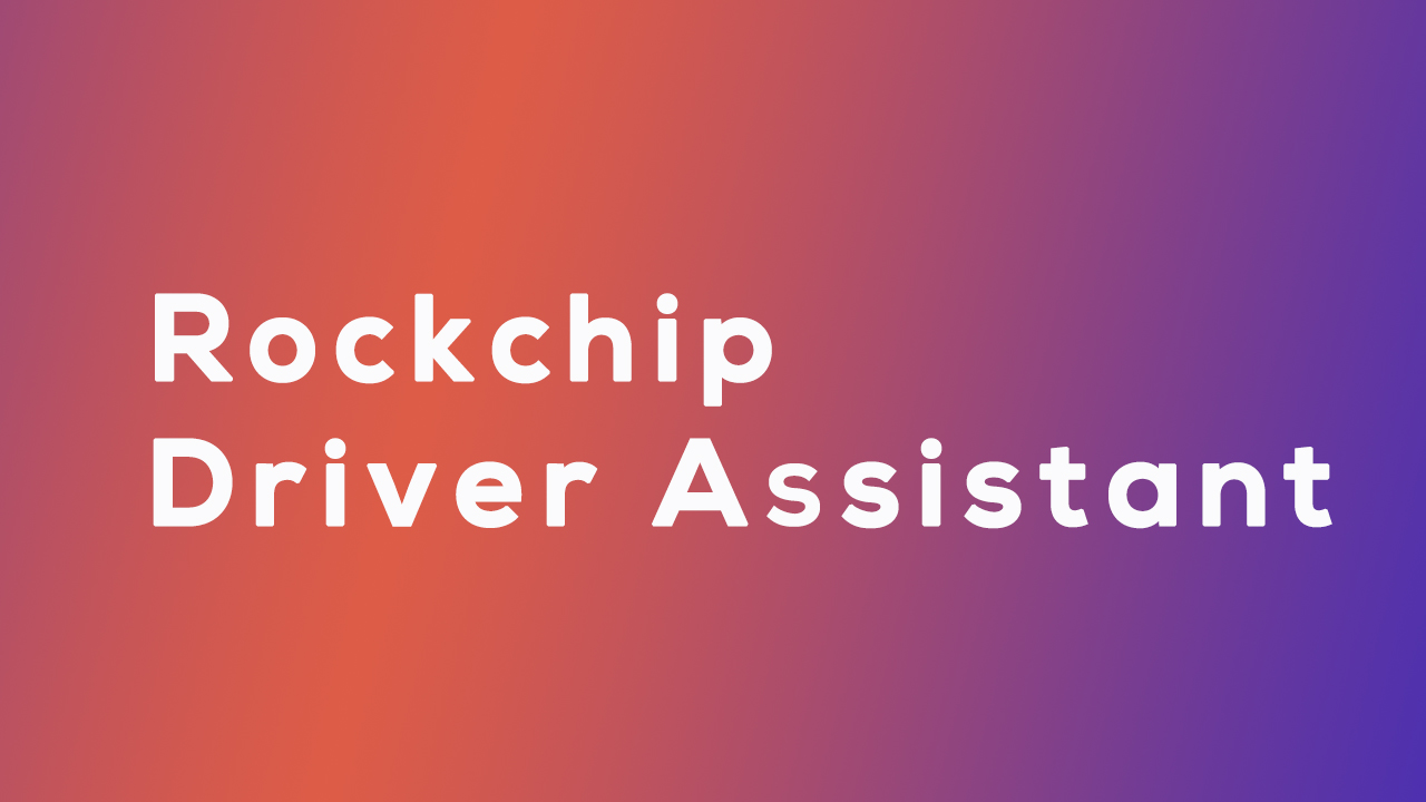 Download Rockchip Driver Assistant